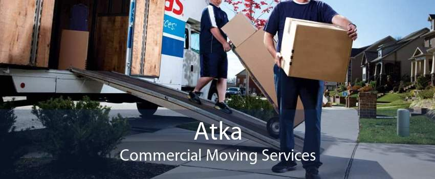 Atka Commercial Moving Services