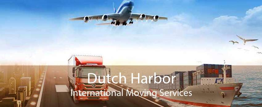 Dutch Harbor International Moving Services