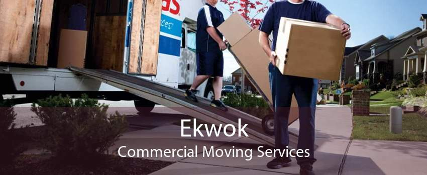 Ekwok Commercial Moving Services