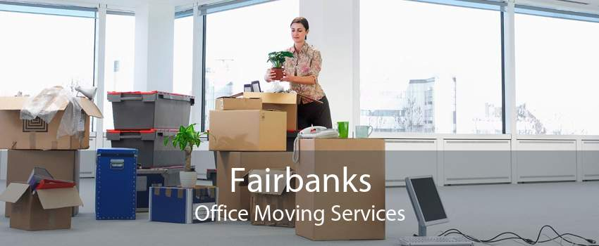 Fairbanks Office Moving Services