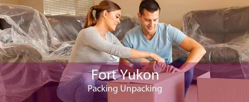 Fort Yukon Packing Unpacking