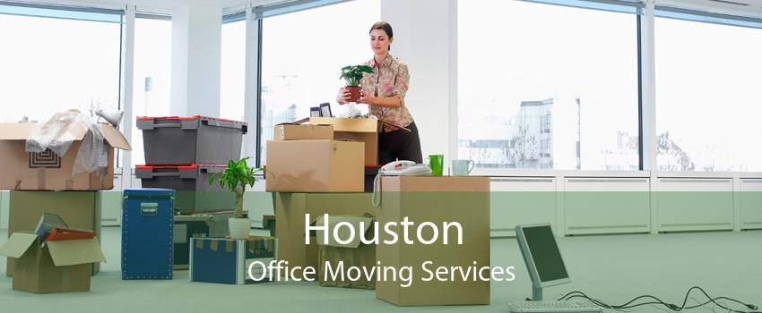 Houston Office Moving Services