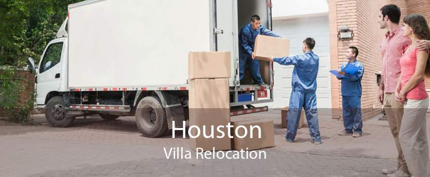 Houston Villa Relocation