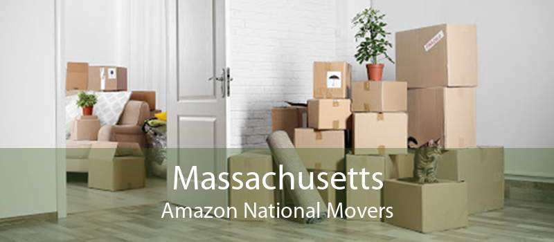 Massachusetts Amazon National Movers